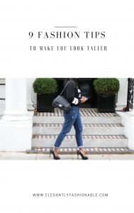 9 Fashion Tips To Make You Taller | Elegantly Fashionable